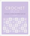 Crochet Step by Step: Techniques, Stitches, and Patterns Made Easy (DK Step by Step) Cover Image