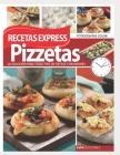 Pizzetas Recetas Express: la solución para todo tipo de fiestas y reuniones Cover Image