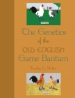 The Genetics of the Old English Game Bantam Cover Image