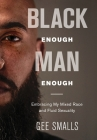 Black Enough Man Enough: Embracing My Mixed Race and Sexual Fluidity Cover Image