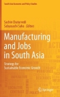 Manufacturing and Jobs in South Asia: Strategy for Sustainable Economic Growth (South Asia Economic and Policy Studies) Cover Image
