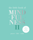Little Book of Mindfulness II: Peace | Life | Calm Cover Image