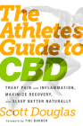 The Athlete's Guide to CBD: Treat Pain and Inflammation, Maximize Recovery, and Sleep Better Naturally Cover Image