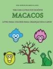 Livro para colorir para crianças de 4-5 anos (Macacos): Este livro tem 40 páginas coloridas sem stress para reduzir a frustração e melhorar a confianç Cover Image