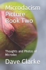 Microdacism Picture Book Two: Thoughts and Photos of Microdac Cover Image