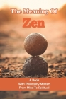 The Meaning Of Zen: A Book With Philosophy Matters From Mind To Spiritual: Quotation Book Cover Image