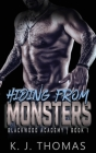Hiding from Monsters: A High School Bully Romance Cover Image
