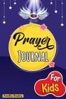 Prayer Book for Kids: Prayer Book, Kids Prayer Book, Celebrate Your Christian Faith Cover Image
