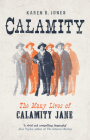 Calamity: The Many Lives of Calamity Jane Cover Image