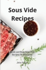 Sous Vide Recipes: Quick and Easy Sous Vide Recipes for Everyone! Cover Image