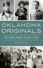 Oklahoma Originals: Early Heroes, Heroines, Villains and Vixens Cover Image
