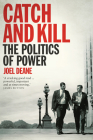 Catch and Kill : The Politics of Power Cover Image