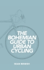 The Bohemian Guide to Urban Cycling Cover Image
