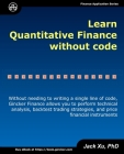 Learn Quantitative Finance without Code: Without Needing to Write a Single Line of Code, Gincker Finance Allows You to Perform Technical Analysis, Bac Cover Image