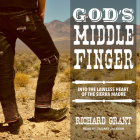God's Middle Finger: Into the Lawless Heart of the Sierra Madre Cover Image