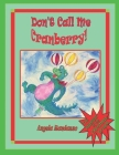 Don't Call Me Cranberry: The Adventures of the Christmas Dragon Cover Image
