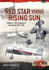 Red Star Versus Rising Sun: Volume 1: The Conquest of Manchuria 1931-1938 (Asia@War) Cover Image