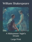 A Midsummer Night's Dream: Large Print Cover Image