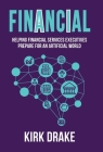 Financial: Helping Financial Services Executives Prepare for an Artificial World Cover Image