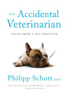 The Accidental Veterinarian: Tales from a Pet Practice Cover Image
