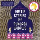 Erotic Stories for Punjabi Widows Lib/E Cover Image