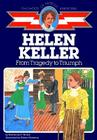 Helen Keller: From Tragedy to Triumph (Childhood of Famous Americans) Cover Image