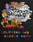 Street Life Grafiti Coloring And Sketch Book: Urban Modern Artistic Expression Drawing Sketchbook Doodle Pad For Street Art Design Cover Image