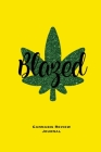 Blazed, Cannabis Review Journal: Marijuana Logbook, With Prompts, Weed Strain Log, Notebook, Blank Lined, Ruled Writing Notes, Book, Gift, Diary Cover Image