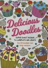 Delicious Doodles: Super Sweet Designs to Complete and Create Cover Image