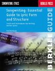 Songwriting: Essential Guide to Lyric Form and Structure: Tools and Techniques for Writing Better Lyrics Cover Image