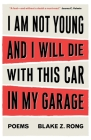 I Am Not Young And I Will Die With This Car In My Garage Cover Image