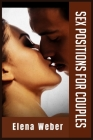 Sex Positions For Couples: The Best Collection Of Books To Revive Intimacy With Your Partner. Learn Sex Positions And Tantric Sex With Real Pictu Cover Image
