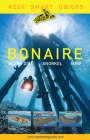 Reef Smart Guides Bonaire: Scuba Dive. Snorkel. Surf. Cover Image
