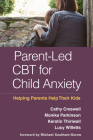 Parent-Led CBT for Child Anxiety: Helping Parents Help Their Kids Cover Image