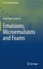 Emulsions, Microemulsions and Foams (Soft and Biological Matter) Cover Image