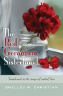 The Red Geranium Sisterhood: Transformed in the image of radical love Cover Image