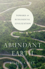 Abundant Earth: Toward an Ecological Civilization Cover Image