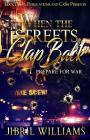 When the Streets Clap Back: Prepare for War Cover Image