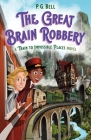 The Great Brain Robbery: A Train to Impossible Places Novel Cover Image