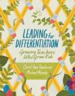Leading for Differentiation: Growing Teachers Who Grow Kids Cover Image