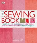 The Sewing Book: An Encyclopedic Resource of Step-by-Step Techniques Cover Image