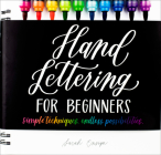 Hand Lettering for Beginners: Simple Techniques. Endless Possibilities. Cover Image