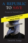 A Republic to Save: Essays in Tactical Civics (COVID-19 Special Edition) Cover Image