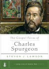 The Gospel Focus of Charles Spurgeon (Long Line of Godly Men Profiles) Cover Image