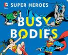 DC Super Heroes: Busy Bodies Cover Image