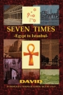 Seven Times: Egypt to Istanbul Cover Image