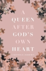 A Queen after God's Own Heart Cover Image