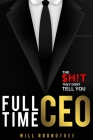 Full Time CEO: The $H!T They Dont Tell You Cover Image