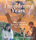 The Thundering Years: Rituals and Sacred Wisdom for Teens Cover Image