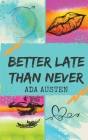 Better Late Than Never Cover Image
